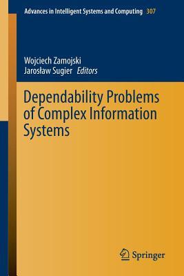 Dependability Problems of Complex Information Systems - Zamojski, Wojciech (Editor)