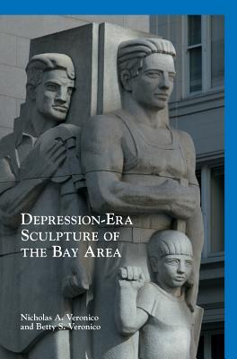 Depression-Era Sculpture of the Bay Area - Veronico, Nicholas a, and Veronico, Betty S