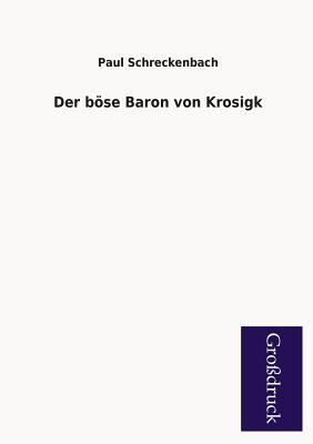 Der Bose Baron Von Krosigk - Schreckenbach, Paul