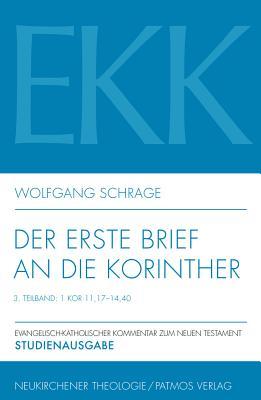 Der Erste Brief an Die Korinther: Teilband III: 1 Kor 11,17-14,40 - Schrage, Wolfgang