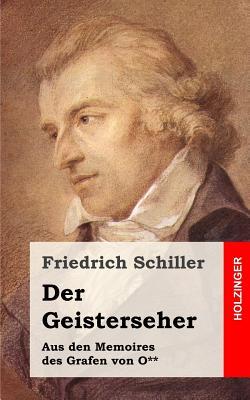 Der Geisterseher: Aus Den Memoires Des Grafen Von O** - Schiller, Friedrich
