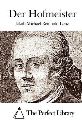 Der Hofmeister - Lenz, Jakob Michael Reinhold