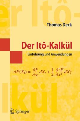Der Ito-Kalkul: Einfuhrung Und Anwendungen - Deck, Thomas