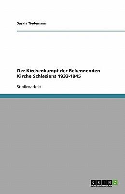 Der Kirchenkampf Der Bekennenden Kirche Schlesiens 1933-1945 - Tiedemann, Saskia