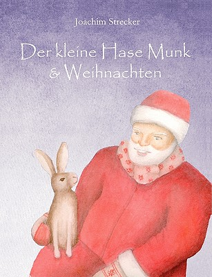 Der Kleine Hase Munk & Weihnachten - Strecker, Joachim