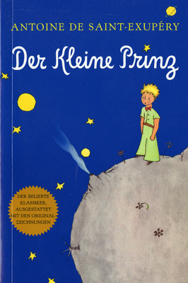 Der Kleine Prinz - De Saint-Exupery, Antoine, and Fischer, Elena (Translated by)