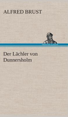 Der Lachler Von Dunnersholm - Brust, Alfred