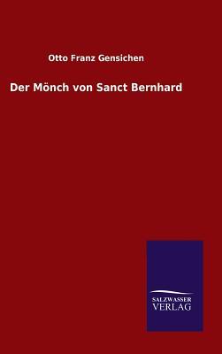 Der Monch Von Sanct Bernhard - Gensichen, Otto Franz
