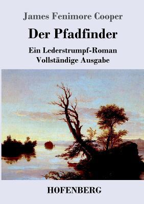 Der Pfadfinder - Cooper, James Fenimore