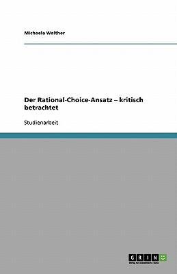 Der Rational-Choice-Ansatz - Kritisch Betrachtet - Walther, Michaela