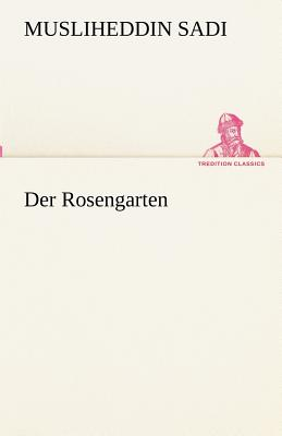 Der Rosengarten - Sadi, Musliheddin