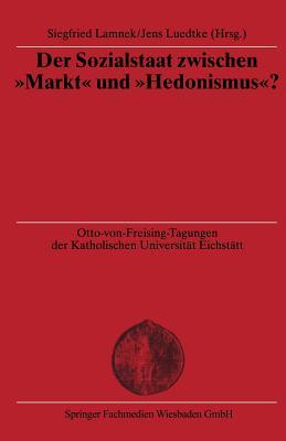 """Der Sozialstaat Zwischen """"Markt"""" Und """"Hedonismus""""? - Lamnek, Siegfried (Editor), and Luedtke, Jens (Editor)"""