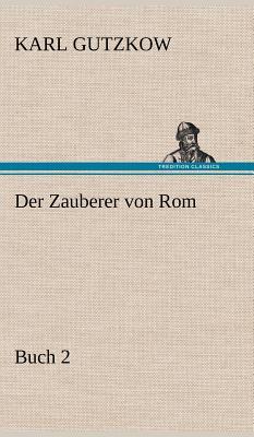 Der Zauberer Von ROM, Buch 2 - Gutzkow, Karl