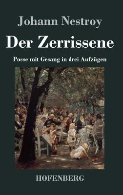 Der Zerrissene - Johann Nestroy