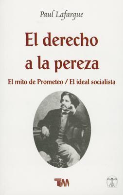 Derecho de La Pereza-Mito de Prometeo - Lafargue, Paul