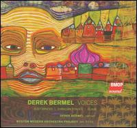 Derek Bermel: Voices; Dust Dances; Thracian Echoes; Elixir - Derek Bermel (clarinet); Boston Modern Orchestra Project; Gil Rose (conductor)