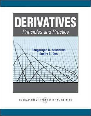Derivatives: Principles and Practice - Sundaram, Rangarajan K., and Das, Sanjiv