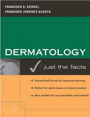 Dermatology: Just the Facts - Kerdel, Francisco A, MD