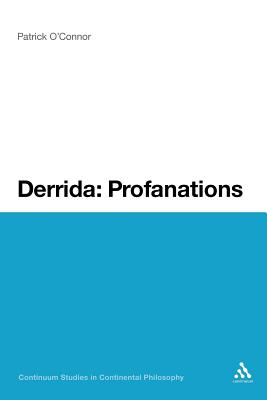 Derrida: Profanations - O'Connor, Patrick, MD