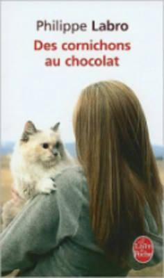 Des Cornichons Au Chocolat - Labro, Philippe