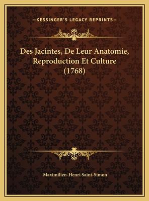 Des Jacintes, de Leur Anatomie, Reproduction Et Culture (1768) - Saint-Simon, Maximilien-Henri