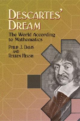 Descartes' Dream: The World According to Mathematics - Davis, Philip J, and Hersh, Reuben