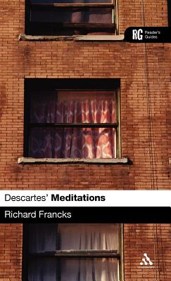 Descartes' 'meditations': A Reader's Guide - Francks, Richard
