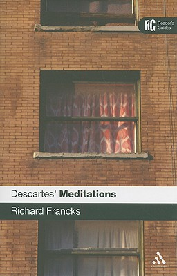 Descartes' 'meditations': A Reader's Guide - Francks, Richard