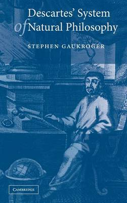 Descartes' System of Natural Philosophy - Gaukroger, Stephen
