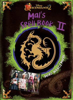 Descendants 2: Mal's Spell Book 2: More Wicked Magic - Disney Book Group