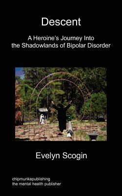 Descent - A Heroine's Journey - Scogin, Evelyn