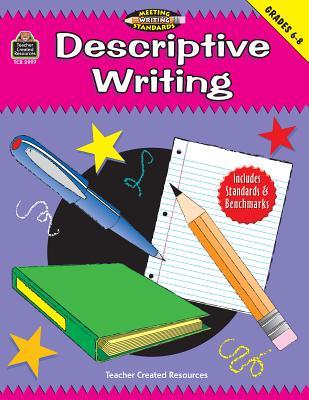 Descriptive Writing, Grades 6-8 (Meeting Writing Standards Series) - Rozmiarek, Rebecca