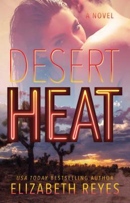 Desert Heat - Reyes, Elizabeth