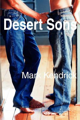 Desert Sons - Kendrick, Mark