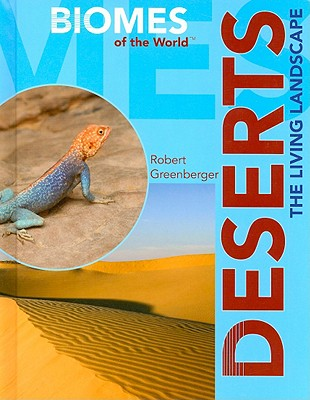 Deserts: The Living Landscape - Greenberger, Robert