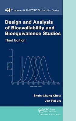 Design and Analysis of Bioavailability and Bioequivalence Studies - Chow, Shein-Chung, and Liu, Jen-Pei