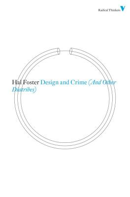 Design and Crime: (And Other Diatribes) - Foster, Hal