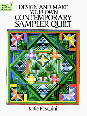 Design and Make Your Own Contemporary Sampler Quilt - Pasquini, Katie