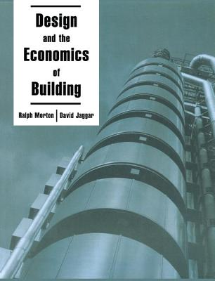 Design and the Economics of Building - Jaggar, David, and Morton, R. R.