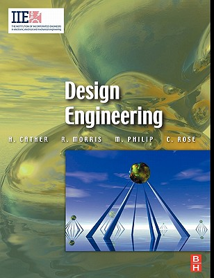 Design Engineering - Cather, Harry, and Morris, Richard Douglas, and Philip, Mathew