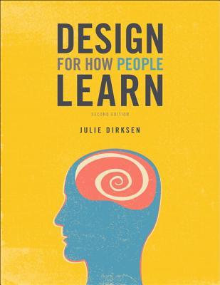 Design for How People Learn - Dirksen, Julie