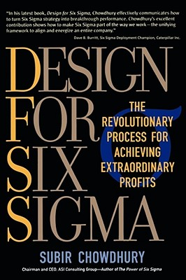 Design for Six SIGMA: The Revolutionary Process for Achieving Extraordinary Profits - Chowdhury, Subir