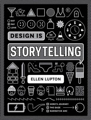 Design Is Storytelling - Lupton, Ellen