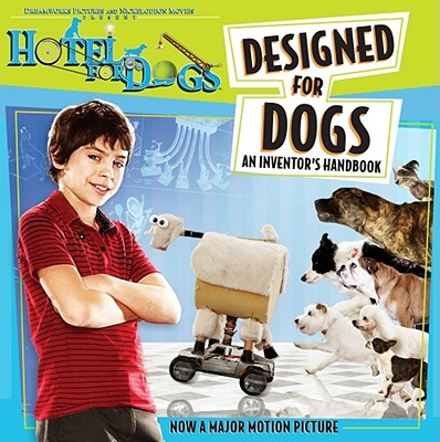 Designed for Dogs: An Inventor's Handbook - Kilpatrick, Irene, and Duncan, Lois, and Lowell, Jeff (Screenwriter)