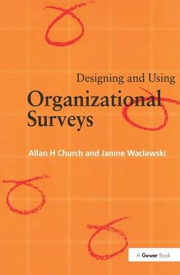 Designing and Using Organizational Surveys - Church, Allan