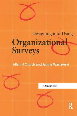 Designing and Using Organizational Surveys - Church, Allan H., and Waclawski, Janine