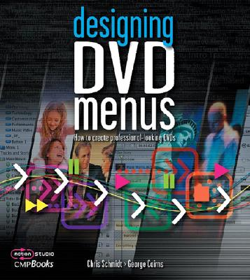 Designing DVD Menus: How to Create Professional-Looking DVDs - Burns, Michael