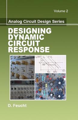 Designing Dynamic Circuit Response - Feucht, Dennis
