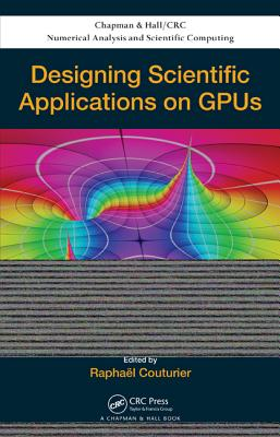 Designing Scientific Applications on Gpus - Couturier, Raphael (Editor)