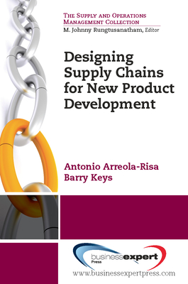 Designing Supply Chains for New Product Development - Arreola-Risa, Antonio